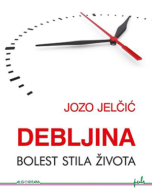 Naslovnica knjige Debljina - bolest stila života Joze Jelčića